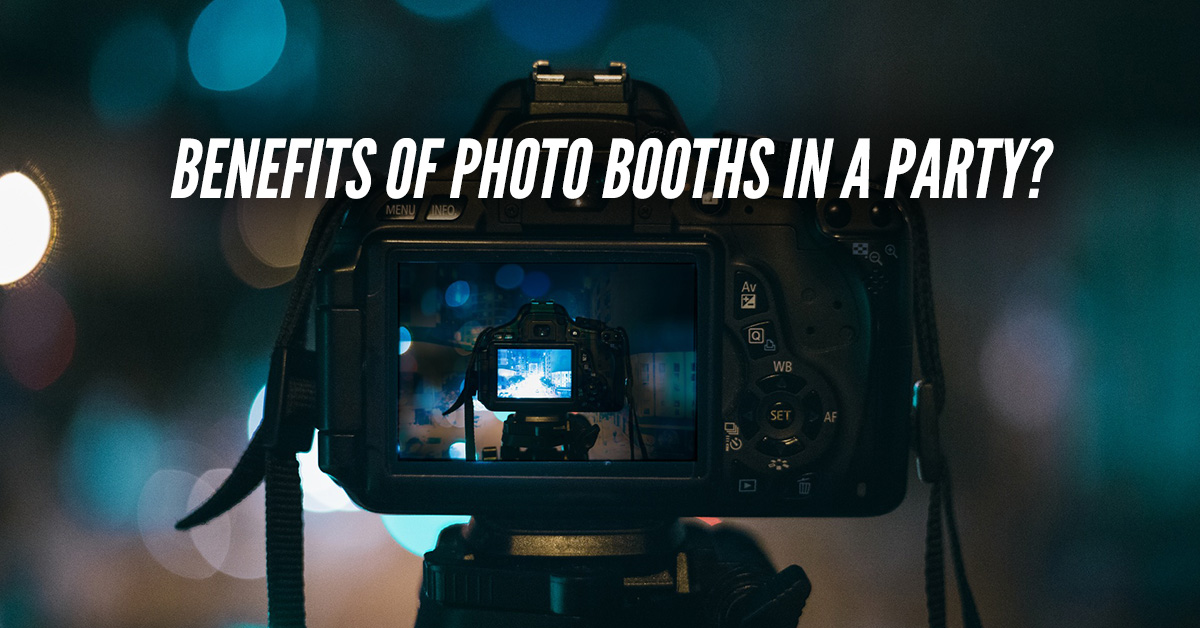 Benefits of Photo Booths In A Corporate Event Party