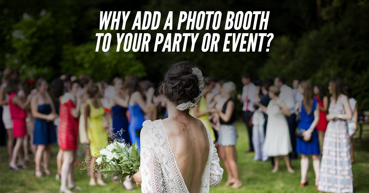 Why Hire A Photo Booth For Your Wedding?